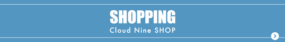 Cloud Nine SHOP LINK